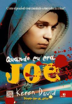 Quando eu era Joe (Keren David) Quando eu era Joe #1  http://blablablaaleatorio.com/2014/04/15/quando-eu-era-joe-keren-david/