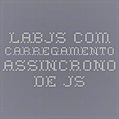 labjs.com- carregamento assincrono de js