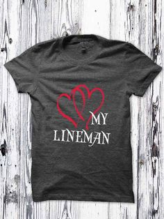 Love My Lineman T - Live By the Line