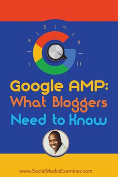 Have you heard of Google AMP?  Want to know how it will impact your blog?  To discover more about Google AMP and the future of blogging, Michael Stelzner interviews @lesliesamuel. Via @smexaminer.