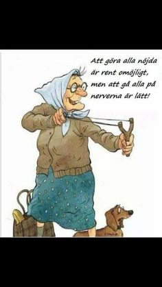 To please everyone is impossible but going on everyone's nerves are easy. Old Lady Humor, Qoutes, Funny Quotes, Happy Fun, Illustrations And Posters, Funny Animal Pictures, Funny Posts, Cool Words, Dachshund
