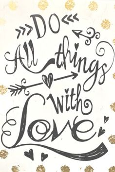 Do All Things with Love #lifequotes #lovequotes #happiness #selfhelp #inspirationalquotes #motivationalquotes #inspiration #motivation via @tlcforcoaches Feel Good Quotes, Best Quotes, Love Quotes, Motivational Quotes, Inspirational Quotes, Life Changing Quotes, Attitude Of Gratitude, Quote Board, Positive Words
