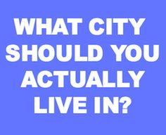 "Marketing Lessons from Buzzfeed's ""What City Should You Actually Live In?"" Quiz."