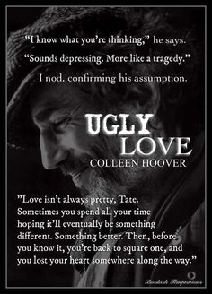 Illustrated Temptations: Ugly Love by Colleen Hoover Best Quotes From Books, Real Love Quotes, Favorite Book Quotes, Colleen Hoover Quotes, Ugly Love Colleen Hoover, Someday Quotes, Relationship Advice Quotes, Relationships, Babe Quotes