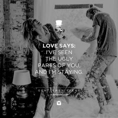 Love says: I've seen the ugly parts of you, and I'm staying. Cute Couple Quotes, Great Quotes, Love Quotes, Funky Quotes, Gentleman Rules, True Gentleman, Men Quotes, Marriage Tips, Entrepreneur Quotes