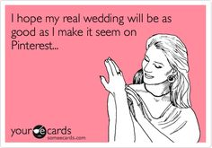 Haha but if all else fails, I print out these pictures and put them in the wedding album.