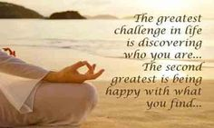 Tantangan terbesar dalam hidup adalah menemukan siapa anda dan berikutnya adalah merasa bahagia dengan apa yang anda telah temukan.
