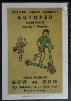 My father had one of these as a child in Bandoeng, autoped, i wonder if his opa bought it here for him ~MaryOuma~ Vintage Labels, Vintage Ads, Vintage Posters, Old Advertisements, Advertising, Dutch Government, East India Company, Old Commercials, Dutch East Indies