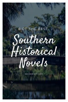 8 of the best Southern Historical Novels to add to your TBR. book lists | southern fiction | books about the south | books about southern history