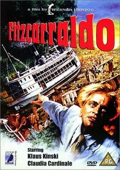 Directed by Werner Herzog.  With Klaus Kinski, Claudia Cardinale, José Lewgoy, Miguel Ángel Fuentes. The story of Brian Sweeney Fitzgerald, an extremely determined man who intends to build an opera house in the middle of a jungle.