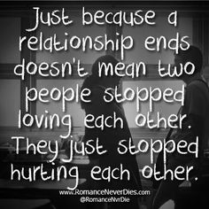 Just Because A Relationship Ends Quote - http://www.romanceneverdies.com/just-because-a-relationship-ends-quote/
