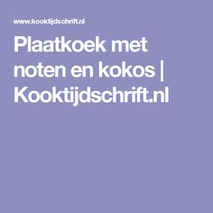 Plaatkoek met noten en kokos   Kooktijdschrift.nl