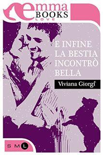 la mia biblioteca romantica: E INFINE LA BESTIA INCONTRO' BELLA di Viviana Gior...