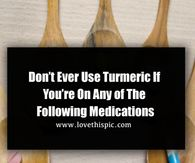 Don't Ever Use Turmeric If You're on Any of The Following Medications
