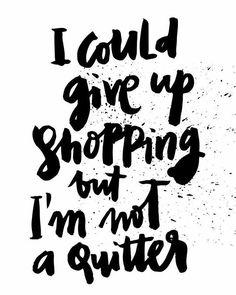 #word #dontquitmidweek #memeoftheday #loveforshopping #sayyes #fashion #style