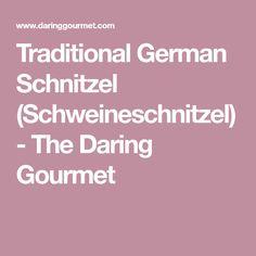 Traditional German Schnitzel (Schweineschnitzel) - The Daring Gourmet