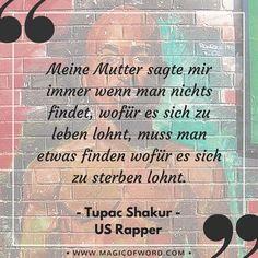 Zitat des US Rappers Tupac Shakur, mehr unter www.magicofword.com/zitate/autoren/shakur-tupac-1971-1996-us-amerikanischer-rap-musiker