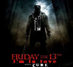 It's Friday the 13th, I'm in love.