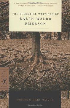 The Essential Writings of Ralph Waldo Emerson (Modern Library Classics) by Ralph Waldo Emerson, http://www.amazon.com/dp/0679783229/ref=cm_sw_r_pi_dp_BrOFqb0X1RT8J