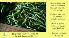 Most of us love green beans which can be cooked in variety of ways. From Paruppu Usili to Veg Kurma or just as a simple curry. This veggie has innumerable minerals that include all that your body needs - calcium, silicon, iron, manganese, potassium, and copper.