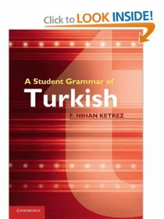 A Student Grammar of Turkish by F. Nihan Ketrez. $33.75. Publisher: Cambridge University Press; 1 edition (June 29, 2012). Edition - 1. Author: F. Nihan Ketrez. Publication: June 29, 2012