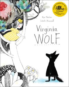 The Best Illustrated Children's Books and Picturebooks of 2012: Virginia Wolf (public library) by creative duo Kyo Maclear and Isabelle Arsenault - loosely based on the relationship between beloved author Virginia Woolf and her sister, painter Vanessa Bell.