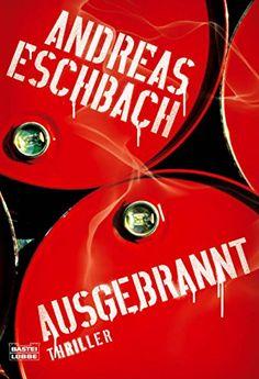 Ausgebrannt: Thriller (Allgemeine Reihe. Bastei Lübbe Taschenbücher) von Andreas Eschbach http://www.amazon.de/dp/3404159233/ref=cm_sw_r_pi_dp_rAqowb118B68D
