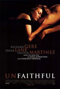 UNFAITHFUL (2002): A New York suburban couple's marriage goes dangerously awry when the wife indulges in an adulterous fling.