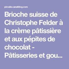 Brioche suisse de Christophe Felder à la crème pâtissière et aux pépites de chocolat - Pâtisseries et gourmandises