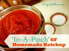 In-A-Pinch GF Homemade Ketchup   Deep Roots at Home