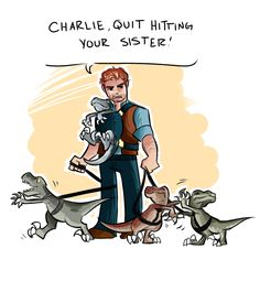 "Raptor dad is awesome! Where as in the movie ""Charlie hey don't give me that shit"