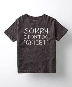 Look at this #zulilyfind! Heather Charcoal 'Don't Do Quiet' Tee - Toddler & Kids #zulilyfinds