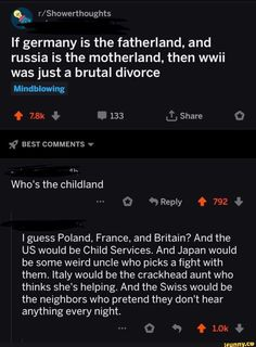 Picture memes 2 comments — iFunny If germany is the fatherland, and russia is the motherland, then wwii was just a brutal divorce Mindblowing Iguess Poland, France, and Britain? 9gag Funny, Haha Funny, Funny Stuff, Random Stuff, Funny Things, Reddit Funny, History Jokes, History Facts, Funny History