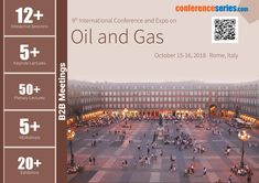 9th International Conference and Expo on #Oil and #Gas October 15-16, 2018-Holiday Inn Rome Aurelia, Rome, Italy