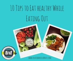 10 Tips to Eat healthy While Eating Out