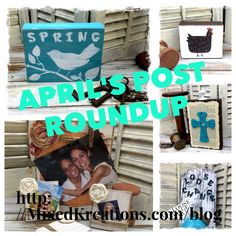 Here's a quick recap on April's Craft Post Roundup...Roundup includes, rustic mason jar...vintage photo block, spring decor, loose change…