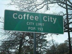 Coffee City. Oooo, I think we need to move there to help them reach population 200!!!