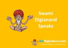Swami Digianand Speaks - Straight form the Swami Digianand on how to be successful as a Blogger and as a Start-ups and how AskDigitalGuru.com can help you!