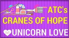 ATC's    Cranes of Hope     UNICORN LOVE