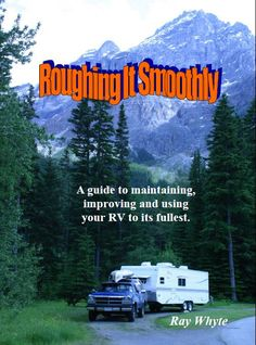 New Free RV eBook called Roughing It Smoothly - Ray has taken his approximately 50 years of RV/Camping experience and written a terrific resource for the RVing community to draw from. Not only is it very well written, detailed and chock full of images, there is also some nice humor and personal antidotes thrown in to lighten the reading. http://www.loveyourrv.com/new-free-rv-ebook-called-roughing-smoothly/