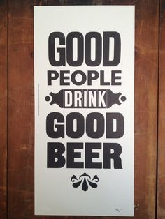 Letterpress poster good people drink good beer by atwopipeproblem, $30.00
