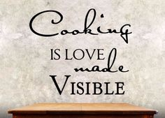 Kitchen Wall Decal - Cooking Is Love Made Visible - Wall Quote KQ3