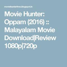 Movie Hunter: Oppam (2016) :: Malayalam Movie Download|Review 1080p|720p