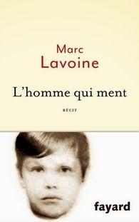 L'homme qui ment, Marc Lavoine Un très beau texte, une écriture juste , un bel hommage à son père.. J'ai beaucoup aimé. **** ♥♥