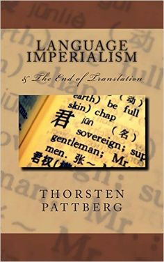 Language Imperialism & The End of Translation: Dr. Thorsten Pattberg: 9780984209125: Amazon.com: Books