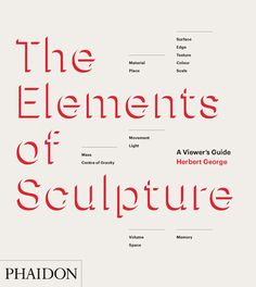 The Elements of Sculpture   Art   Phaidon Store