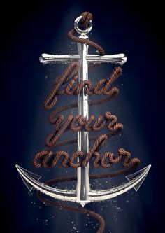 Find Your Anchor by David McLeod, via Behance -- I LOVE this type treatment!