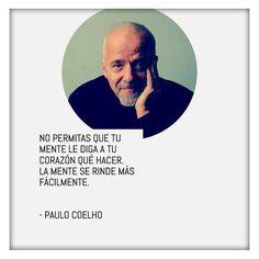 La mente se rinde más fácilmente   - vía www.instagram.com/ComunidadCoelho | Comunidad Coelho: tu punto de encuentro con los fans de Paulo Coelho