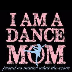 Im a Dance mom and proud of it! Love my little dancer! Love Dance, Dance Mums, Dance Moms Quotes, Mom Quotes, Dance Mom Shirts, All About Dance, Belly Dancing Classes, Dance Hairstyles, Cheer Dance