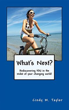 What's Next?: Rediscovering YOU in the midst of your changing world! by [Taylor, Cindy M]